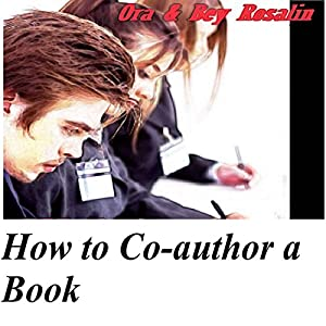 How to Co-Author a Book: Should You Write with a Relative or Friend? Audiobook