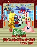 The Boogie Street Monster Squad: There's a Monster In Our School (Volume 2)