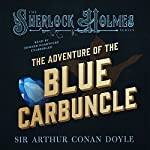 Sherlock Holmes: The Adventure of the Blue Carbuncle | Sir Arthur Conan Doyle