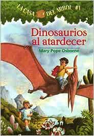 Dinosaurios al Atardecer = Dinosaurs Before Dark La Casa