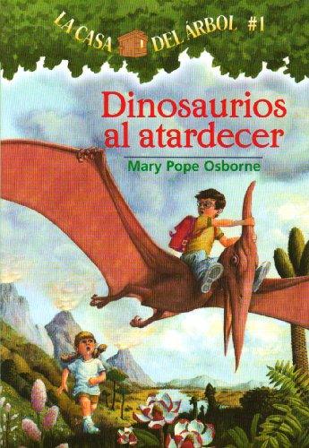 Dinosaurios al atardecer (Casa del arbol) (Spanish Edition) [Mary Pope Osborne] (Tapa Blanda)