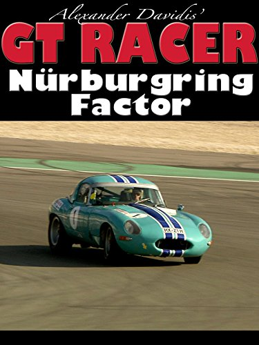 GT Racer - The Nьrburgring Factor