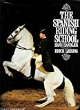 The Spanish Riding School: Four Centuries of Classic Horsemanship