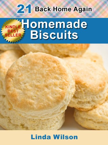 Homemade Biscuits: 21 From-Scratch Biscuit Recipes (Back Home Again Series) ()