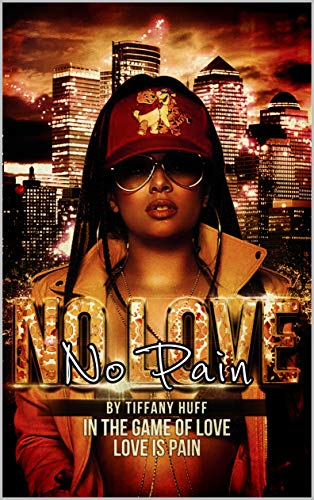 No Love No Pain In The Game Of Love Love Is Pain Kindle Edition