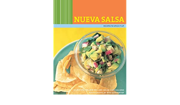 Nueva Salsa: Recipes to Spice It Up (English Edition) eBook: Rafael Palomino, Arlen Gargagliano, Miki Duisterhof: Amazon.es: Tienda Kindle