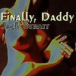 Finally, Daddy: Step Sluts   Jack Strait