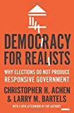 img - for Democracy for Realists: Why Elections Do Not Produce Responsive Government (Princeton Studies in Political Behavior) book / textbook / text book