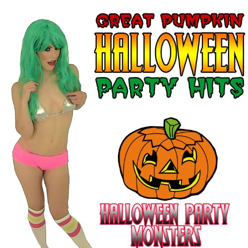 Great Pumpkin Halloween Party Hits [Clean]