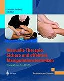 Manuelle Therapie. Sichere und Effektive Manipulationstechniken, van den Berg, Frans and Wolf, Udo, 3642627706