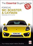 Porsche 981 Boxster & Cayman: Model Years 2012 to 2016 Boxster, S, GTS & Spyder; Cayman, S, GS, GT4 & GT4 CS (Essential Buyer's Guide)