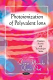 Photoionization of Polyvalent Ions, Doris Ehrt, 1607410710
