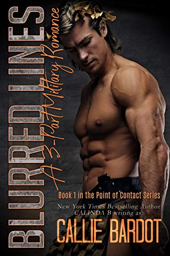 Blurred Lines: A 3-part Military Romance (Point of Contact Book 1) by [Bardot, Callie]