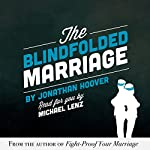 The Blindfolded Marriage | Jonathan Hoover