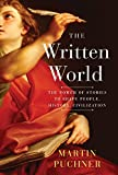 The Written World: The Power of Stories to Shape People, History, Civilization