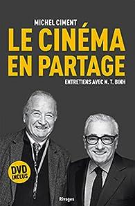 Le cinéma en partage. Entretiens avec N. T. Binh (1DVD) par Michel Ciment