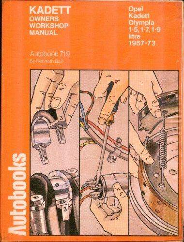 Kadett Owners Workshop Manual: Opel Kadett Olympia, 1-5, 1-7, 1-9 Litre, 1967-73 (Autobook 719)