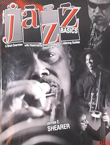 JAZZ BASICS: A BRIEF OVERVIEW WITH HISTORICAL DOCUMENTS AND RECORDINGS - TEXT