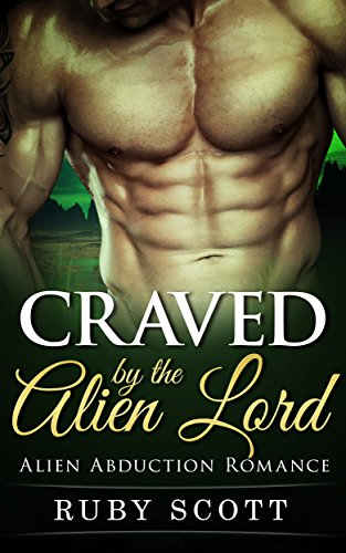 Craved by the Alien Lord: (Alien Abduction Romance)