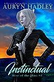 Instinctual: A Reverse Harem Epic Fantasy Romance (Rise Of The Iliri Book 2)