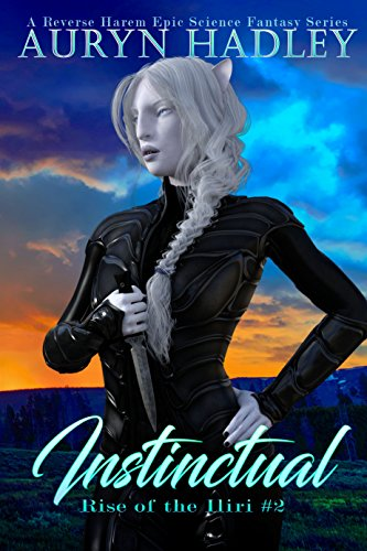 Instinctual: A Reverse Harem Epic Fantasy Romance (Rise Of The Iliri Book 2)