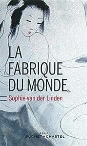 vignette de 'La fabrique du monde (Sophie Van der Linden)'