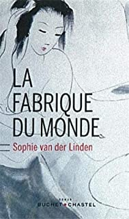 La fabrique du monde, Van der Linden, Sophie