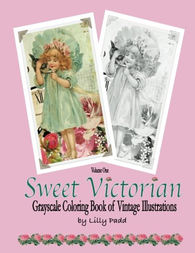 Sweet Victorian: Grayscale Coloring Book of Vintage Illustrations (Volume 1)