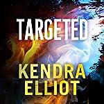 Targeted: Callahan & McLane, Book 4 | Kendra Elliot
