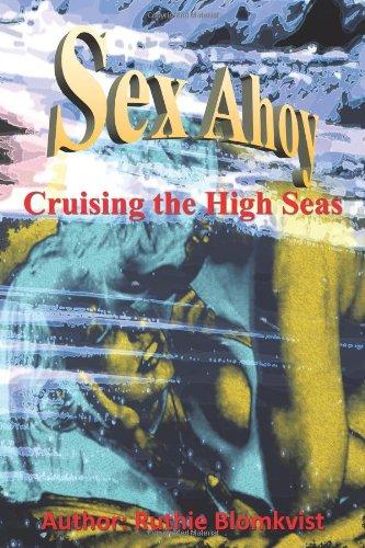 Sex Ahoy: Cruising the High Seas PDF