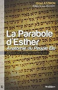 La Parabole d'Esther : Anatomie du Peuple Élu par Gilad Atzmon