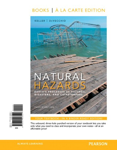 Natural Hazards: Earth's Processes as Hazards, Disasters, and Catastrophes, Books a la Carte Edition (4th Edition)