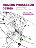 Modern Processor Design, John Paul Shen and Mikko H. Lipasti, 1478607831