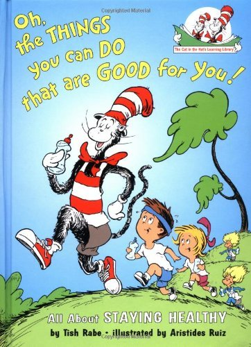 Download Oh the Things You Can Do That Are Good for You!: All About Staying Healthy (Cat in the Hat's Lrning Libry) pdf