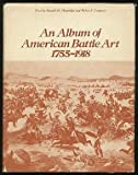 An Album of American Battle Art, 1755-1918, Donald H. Mugridge and Helen F. Conover, 0306705230