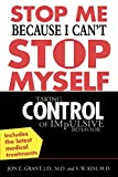 img - for Stop Me Because I Can't Stop Myself : Taking Control of Impulsive Behavior by Jon Grant (2004-03-12) book / textbook / text book