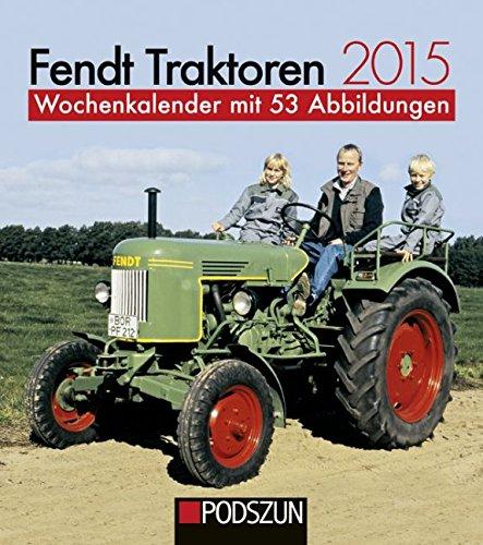 Fendt Traktoren 2015: Wochenkalender mit 53 Abbildungen