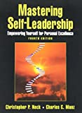 Mastering Self-Leadership: Empowering Yourself for Personal Excellence (4th Edition) by Chris Neck (2006-07-03)