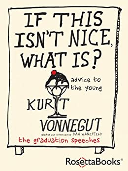 If This Isn't Nice, What Is?: Advice for the Young (English Edition) por [Vonnegut, Kurt]