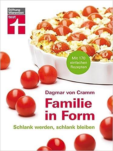 Familie in Form: 170 einfache Rezepte