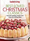 Southern Living Best-Loved Christmas Classics: Favorite holiday recipes and easy decorating ideas (Southern Living (Paperback Oxmoor))