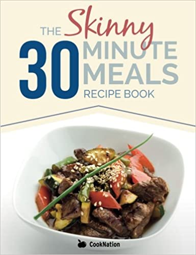 The skinny 30 minute meals recipe book great food easy recipes the skinny 30 minute meals recipe book great food easy recipes prepared cooked in 30 minutes or less all under 300 400 500 calories amazon forumfinder Gallery