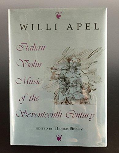 of the Seventeenth Century (Music -- Scholarship and Performance) (Italian Violin Music)