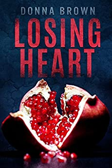 Losing Heart by [Brown, Donna]