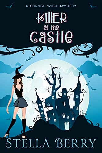 Killer at the Castle (A Cornish Witch Mystery Book 2) by [Berry, Stella]