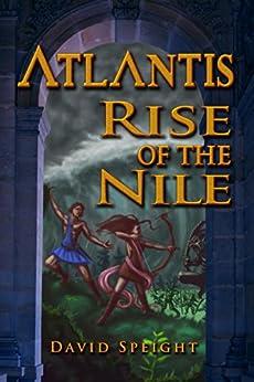 Atlantis: Rise of the Nile by [Speight, David]