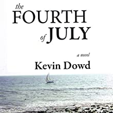 The Fourth of July Audiobook by Kevin Dowd Narrated by  Full Cast