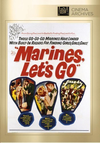 Marines, Let's Go by Twentieth Century Fox Film Corporation by Raqul Walsh by Twentieth Century Fox Film Corporation