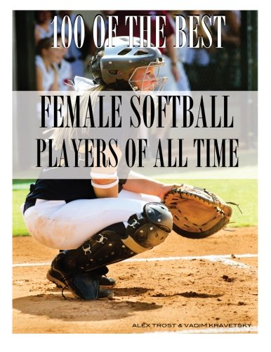 100 of the Best Female Softball Players of All Time