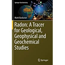 Radon: A Tracer for Geological, Geophysical and Geochemical Studies